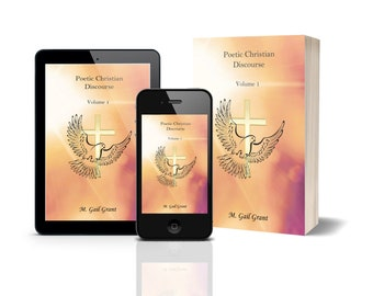 Christian Poetry Book, Inspiration and Faith-Based Poetry Book, Modern Poetry, Self Help Book for Healing, Poetic Christian Discourse Vol. 1