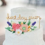 Best Day Ever Wire Wedding Cake Topper Anniversary Rustic Chic Cursive Reusable Metal Industrial Rose Gold Copper Elegant Simple Unique