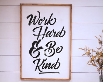 Work Hard and Be Kind - wood signs - fixer upper decor