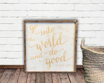 Go into the world and do good - large framed hand painted wood sign