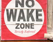 No Wake Zone | 18x18 OR 24x24 | Handcrafted Canvas Style Custom Wood Sign