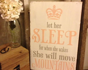 Let her sleep, for when she wakes, she will move mountains, 12x18, Canvas style