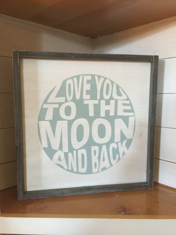 love you to the moon and back frame sign   Etsy