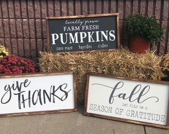 Fall Signs - Pick your favorite or all three - fall a season of gratitude, give thanks, Farm Fresh Pumpkins - 12x24