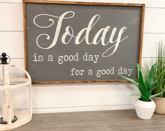 Today Is A Good Day | 24x36 | Handcrafted Custom Wood Sign