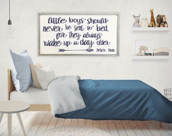 Reserved Listing - Little boys should never be sent to bed for they always wake up a day older, Peter Pan, 24x48