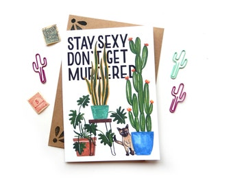 Stay Sexy Don't Get Murdered Quote Houseplants Watercolor Card | Original Potted Cacti Quote Watercolor Illustrated Card SSDGM