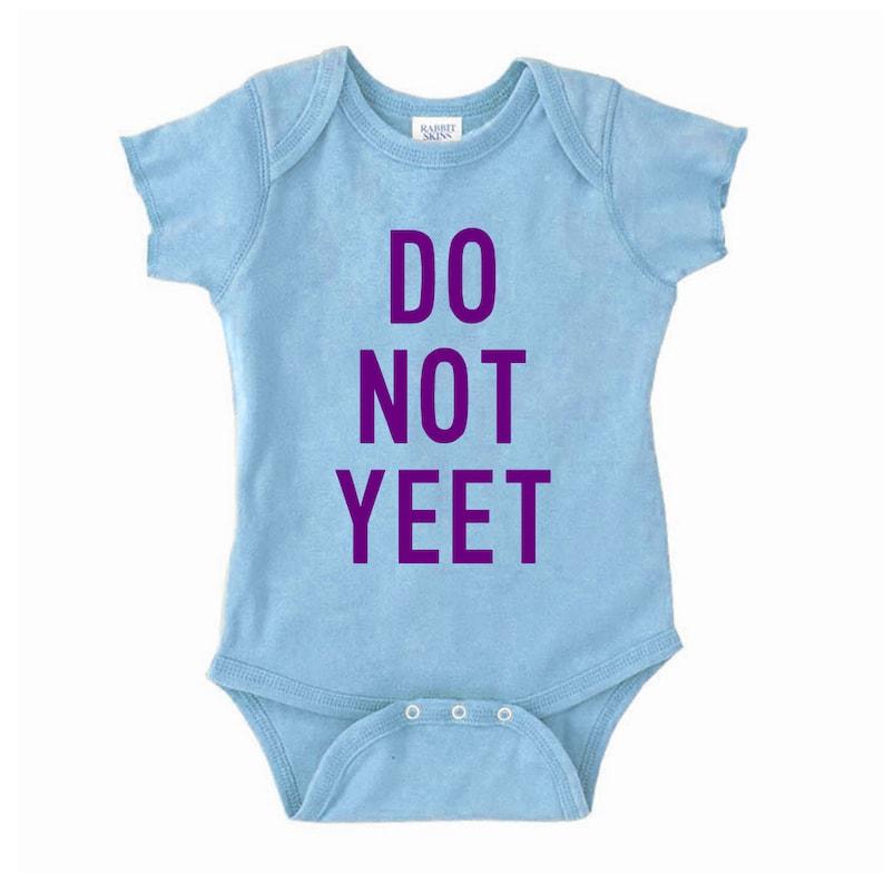 One Piece Snap Creeper  Crawler Funny DO NOT YEET Infant Bodysuit