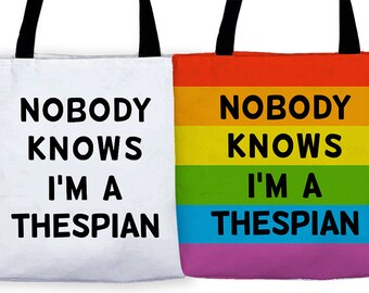 Nobody Knows I'm A Thespian Tote Bags