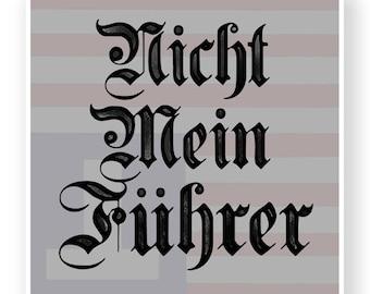 Nicht Mein Führer Vinyl Sticker