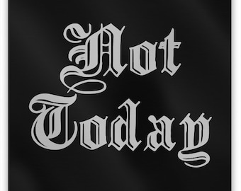 """NOT TODAY Metal Magnet, 2"""" Square"""