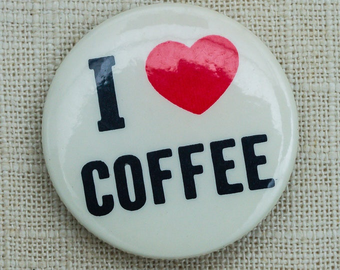 I Heart Coffee Button COFFEE Pin Vintage Pin-Back Button Vtg Pin 7DD