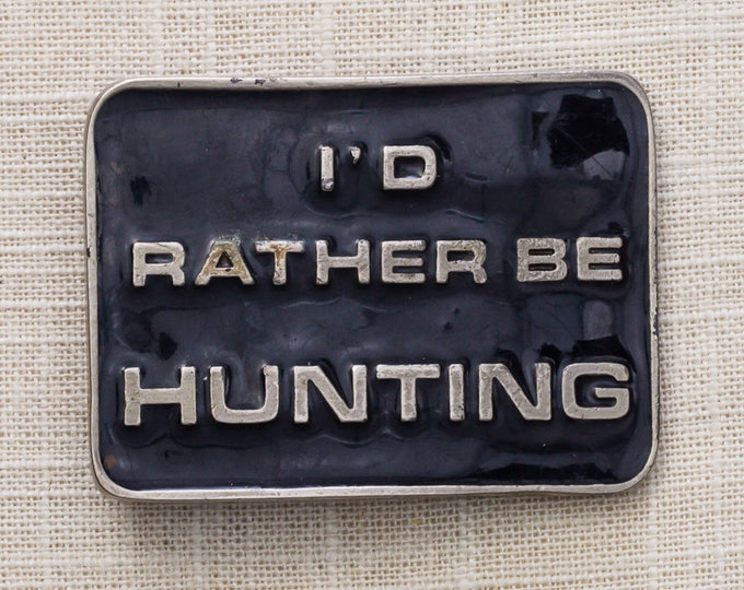 I'd Rather Be Hunting Belt Buckle Black Enamel Pewter Tone Hunter Vintage Belt Buckle 7MM