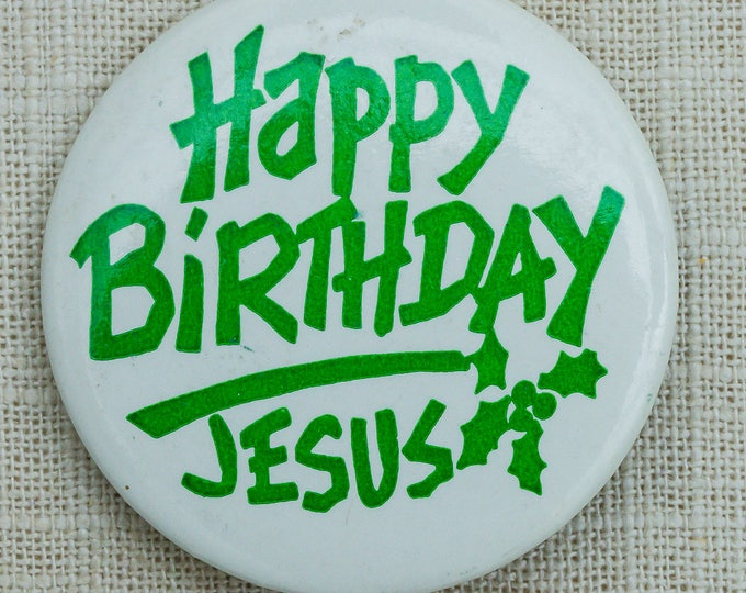 "Vintage Christmas Button ""Happy Birthday Jesus"" VTG Holiday Pin-Back Button Vtg Pin 7EE"