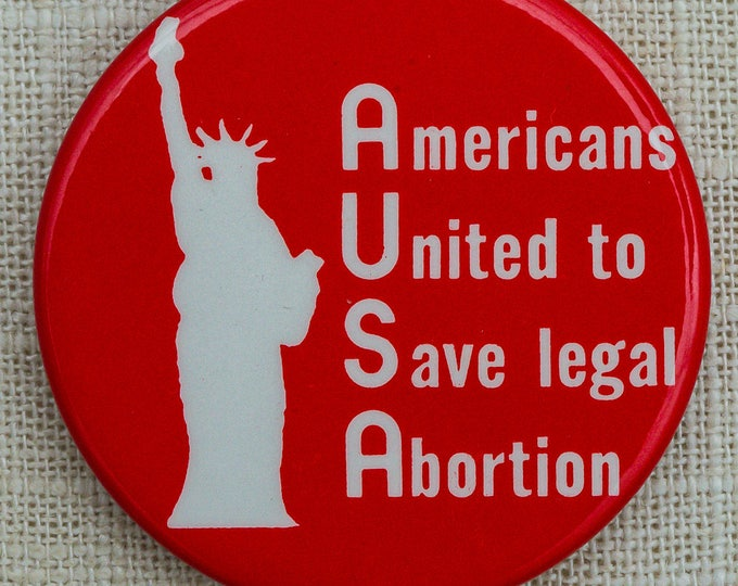 Vintage Pro-Choice Button | Americans United To Save Legal Abortion | Statue of Liberty | Liberal Democrat Protest Pin-Back VTG Pin 7EE
