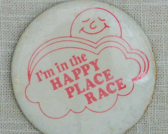 Happy Place Race Button Vintage Pin-Back Pin 7QQ
