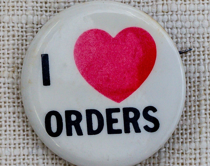 I Heart Orders Button Vintage Pin (Perfect for Online Sellers) Pin-Back Button 7QQ