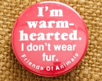 Friends of Animals Button Vintage No Fur Pin-Back Button Vtg Pin Pinback Button   Liberal Activist 7S