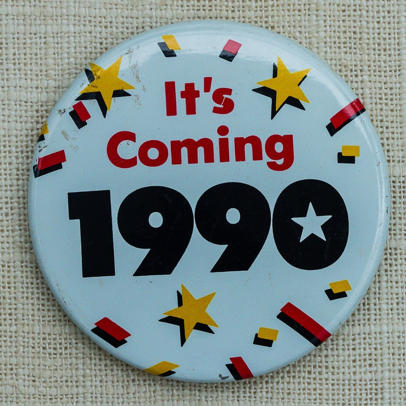 Vintage 1990 New Year's Button  1980s Pin-Back Button Vtg image 0