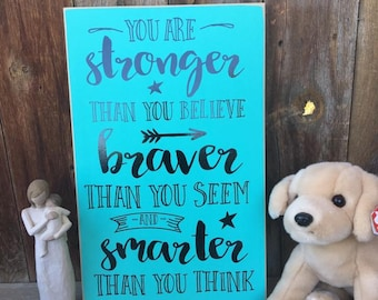 You are STRONGER than you believe, BRAVER than seem, and SMARTER than you think- Nursery,Winnie the Pooh, Play Room, School, Classroom