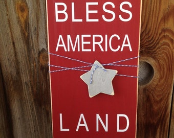 God Bless America, Land that I Love. Patriotic 4th of July wood home decor sign with vinyl lettering