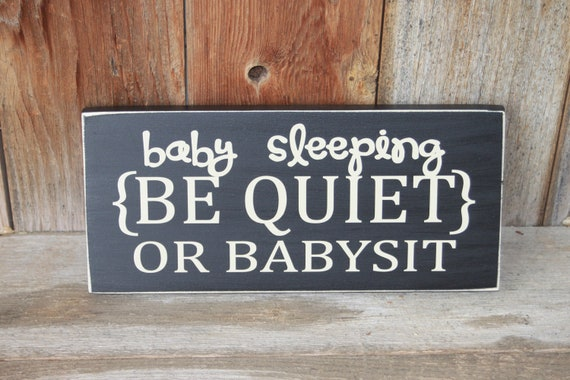 Baby Sleeping Be Quiet Or Babysit Wood Sign Board With Vinyl Etsy