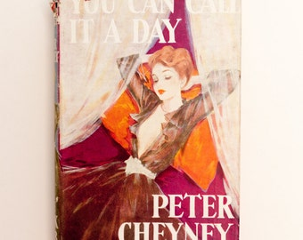 You can Call it a Day by Peter Cheyney - Vintage Book, 1950