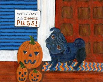 "Pug art ""Welcome Ghouls, no Pugs"" , blank inside, halloween card, black pug"