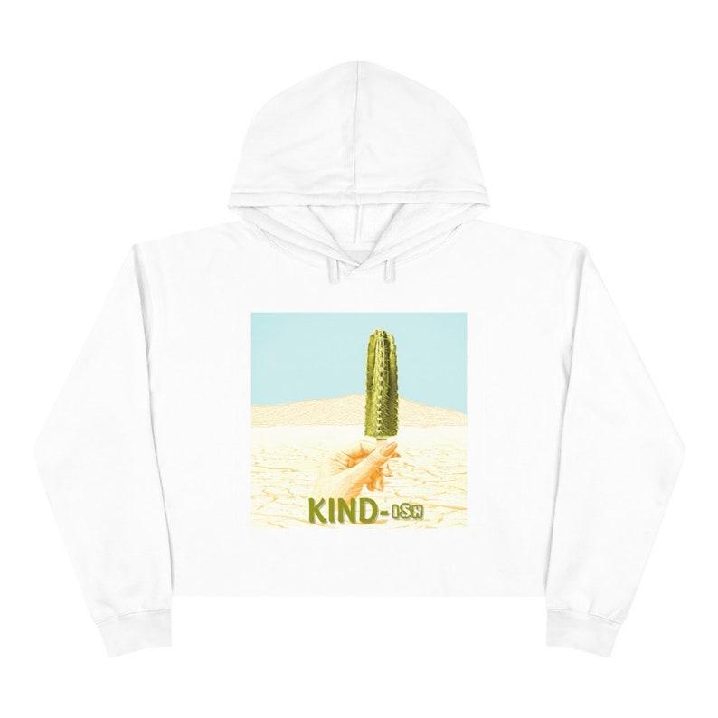 cactus top sarcastic shirt southwestern Kindish shirt funny shirt Be Kind Crop Hoodie cynical humor shirt
