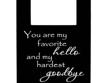 Hello Goodbye Picture Frame, Picture Frame for Pet, Favorite Hello Hardest Goodbye Photo Frame, Best Friend Gift, Gift for Her, Wood Frames