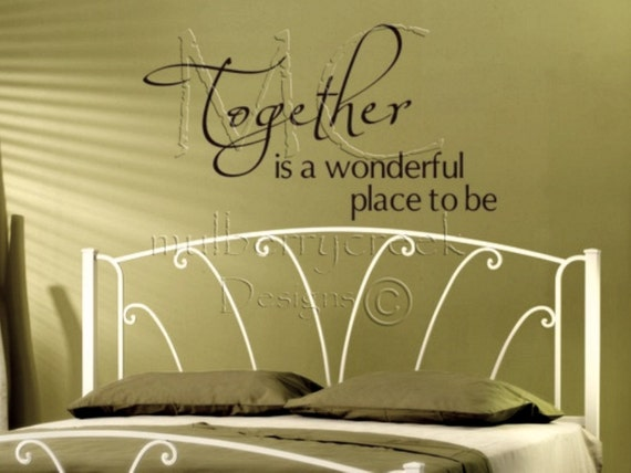 Wall Decal Master Bedroom, Vinyl Decal Master Bedroom, Together is a  Wonderful Place to Be, Home Decor Vinyl Lettering, Family Room Decal