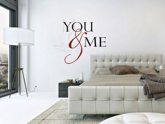 Romantic Wall Decals, Master Bedroom Wall Decal, Newlywed Gifts, You and Me  Decor, You and Me Wedding Decals, Housewarming Gifts, Wedding