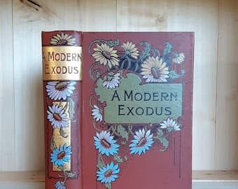 Beautiful Antique Book A Modern Exodus by Faye Huntington circa 1904 Victorian Christian literature for young people