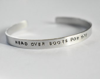 head over boots for you - Hand Stamped Silver Tone Phrase Bracelet Cuff