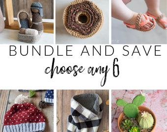 BUNDLE and SAVE: Choose Any 6 patterns!