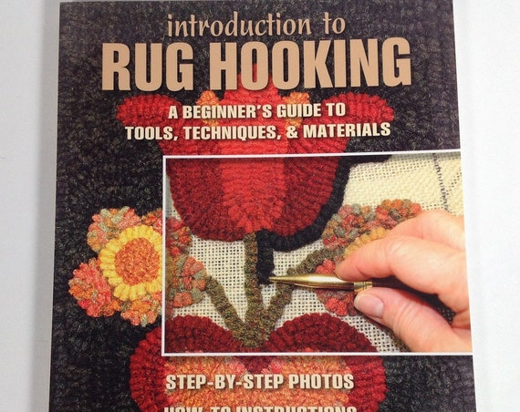 "Rug Hooking Book, ""Introduction to Rug Hooking"" by Kris Miller, Beginner's Guide to Tools, Techniques and Materials, W487"