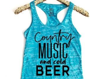 Country Music and Cold Beer. Country Concert Tank. Country Music. Womens Gym Tank. Womens Burnout Gym Tank. Womens workout clothes.