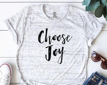 Choose Joy Shirt  - Christian Shirt Unisex Tee - Cute Shirt Graphic Tee - Christmas Tee Shirt - humanity shirt - humble shirt - positivity
