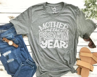 fdde0c96851 Mother of the Freakin' Year Shirt Unisex Tee XS- 3XL Cute Shirt Graphic Tee  Motherhood Mom Life Pregnancy Funny Mom Gift