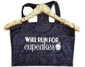 Will Run for Cupcakes Cute Workout Tank Burnout Tank Racerback Tank Top. Womens Tank. Fitness Tank. Runner. Cute Motivation.