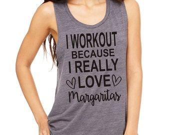 I Workout because I really Love Margaritas cute workout tank top womens fitness drinking shirt
