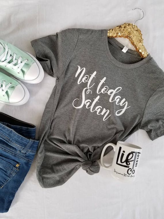 35ca6ab5c Not Today Satan Shirt . Boyfriend Style Unisex Shirt . Cute   Etsy