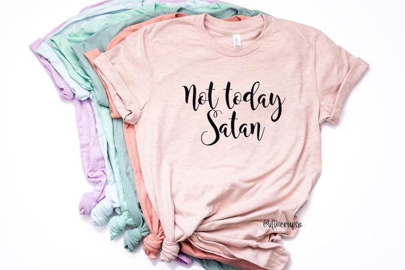 9f62f46679 Not Today Satan Shirt . Boyfriend Style Unisex Shirt . Cute | Etsy