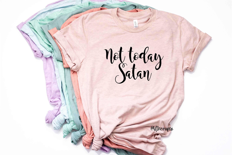 0a3ce847 Not Today Satan Shirt . Boyfriend Style Unisex Shirt . Cute | Etsy
