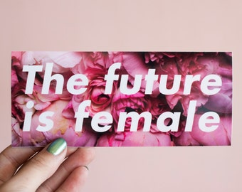 Feminist Vinyl Sticker The Future is Female- 3 inches/ 6 inches Illustrated Weatherproof Decal Bumper Planner Sticker Laptop Sticker Quote