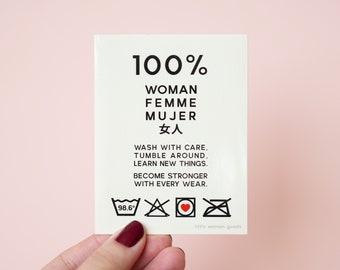 Feminist Vinyl Sticker- Care Instructions 100% Woman Feminist Design Minimalist Planner Sticker Laptop Sticker Waterproof Carsafe
