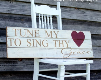 Hand Painted Rustic and Primitive Wood Sign. Tune My Heart To Sing Thy Grace Wood Sign. Distressed Wall Hanging. Home Decor. Rustic Decor.