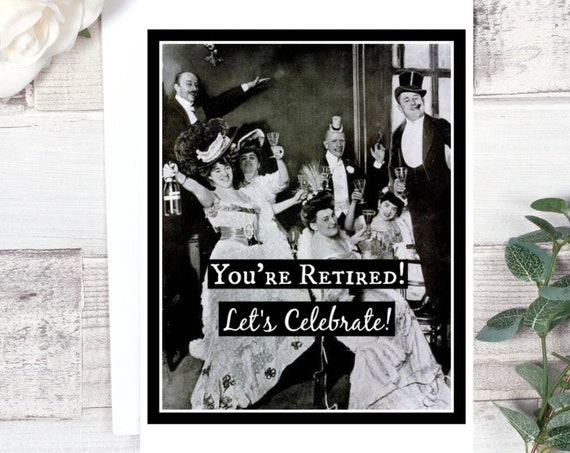 Card #215. Retirement Card. You're Retired! Let's Celebrate! Retirement Card From Us. Funny Greeting Cards.