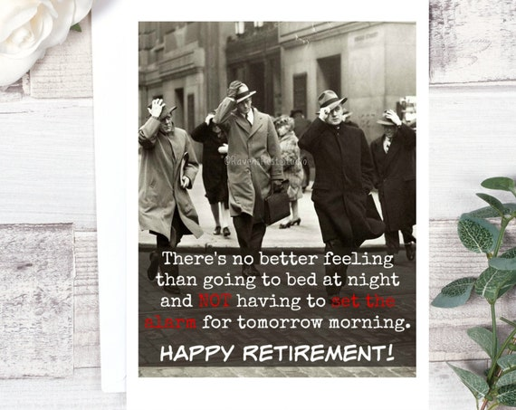 Card #223. Retirement Card. There's No Better Feeling Than Going To Bed At Night And Not Having To Set The Alarm... Greeting Cards.