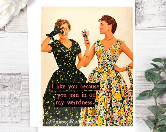 Blank Greeting Card - #8 - Join in on my Weirdness